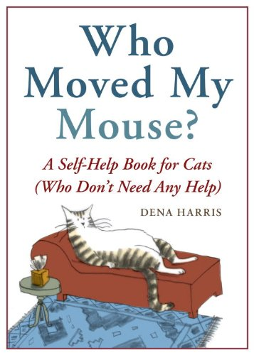 Who Moved My Mouse by Dena Harris