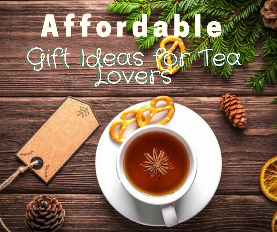Affordable Gift Ideas for Tea Lovers