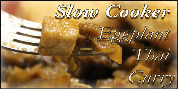 Vegan Slow Cooker Eggplant Curry with Tofu