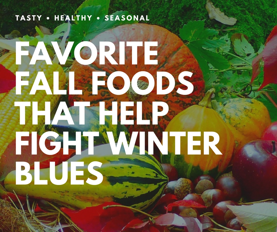 Favorite Fall Foods that help fight winter blues