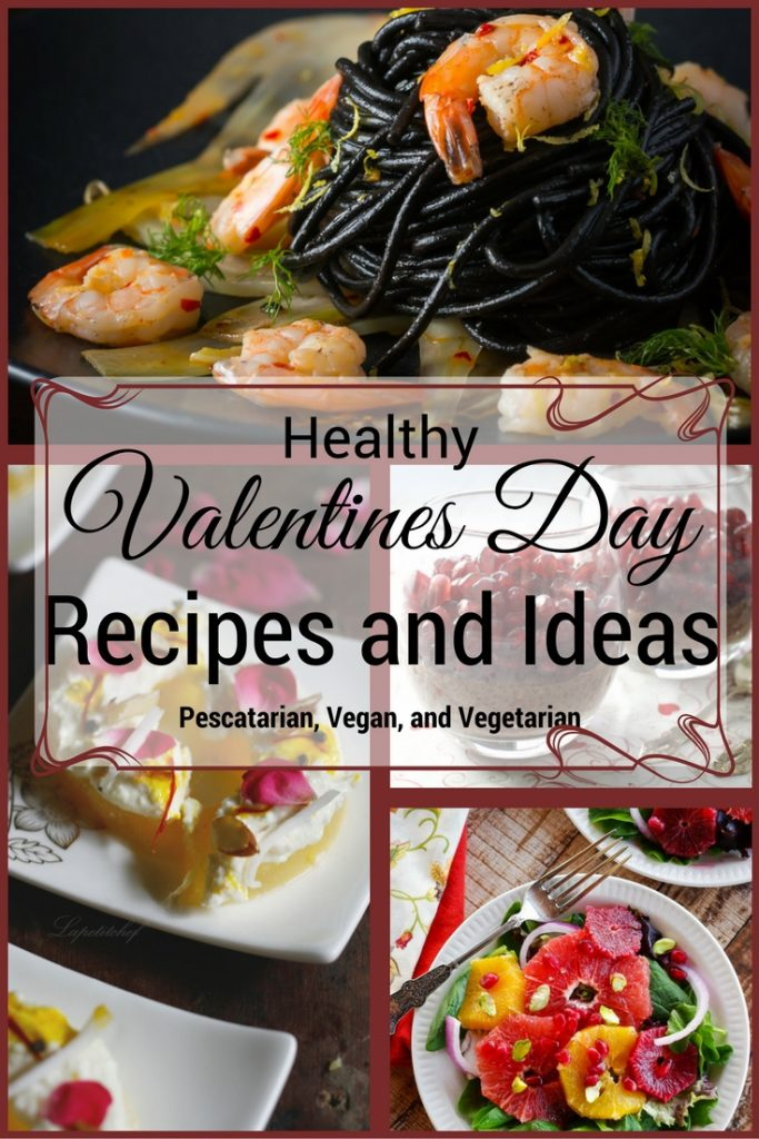 Healthy Valentine's Day Recipes for Two - Vegetarian, Pescatarian, and Vegan Valentine's Day Recipes.