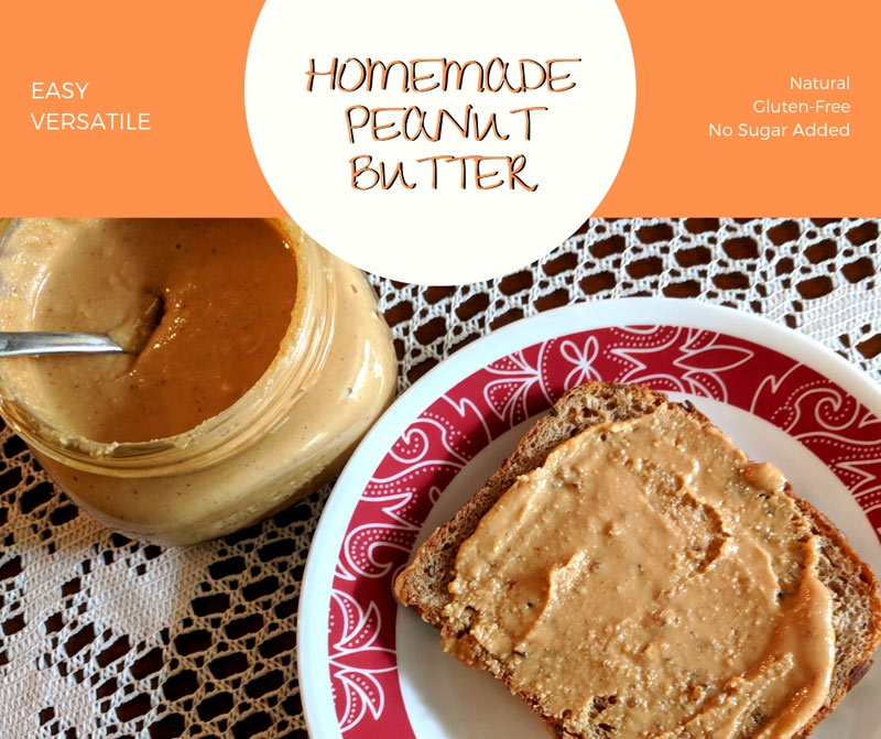 Homemade Peanut Butter - Natural, Easy, Versatile, Gluten-Free, No Sugar Added