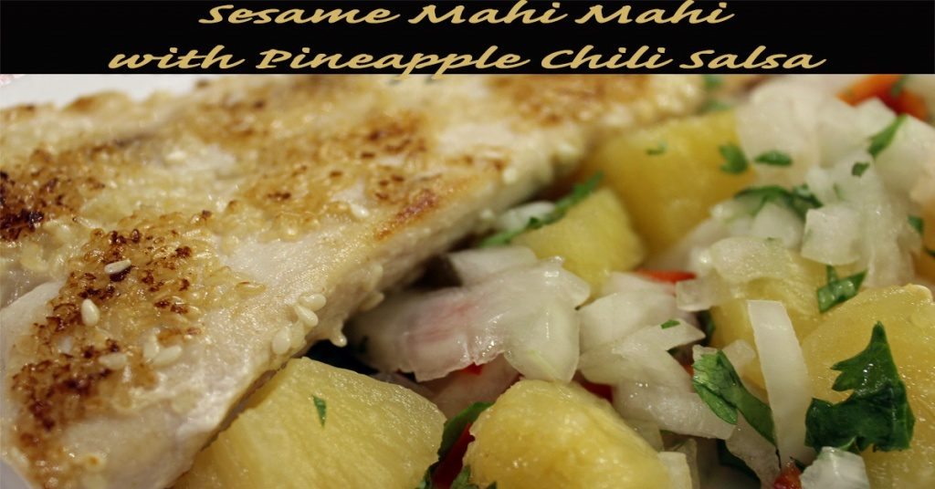 Sesame Mahi Mahi with Pineapple-Chili Salsa