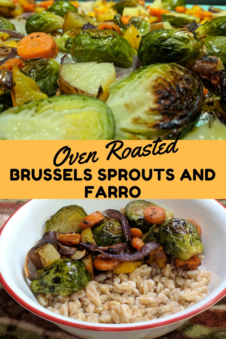 Oven Roasted Sprouts and Farro - This delicious recipe combines farro's nuttiness with crunchy caramelized vegetables. It's a new winter favorite.