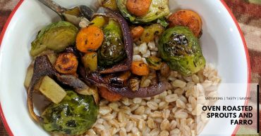Oven Roasted Sprouts and Farro